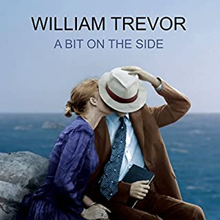 A Bit on the Side                   By:                                                                                                                                 William Trevor                               Narrated by:                                                                                                                                 Josephine Bailey,                                                                                        Simon Vance                      Length: 5 hrs and 58 mins     46 ratings     Overall 3.4
