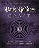 Dark Goddess Craft: A Journey through the Heart of Transformation