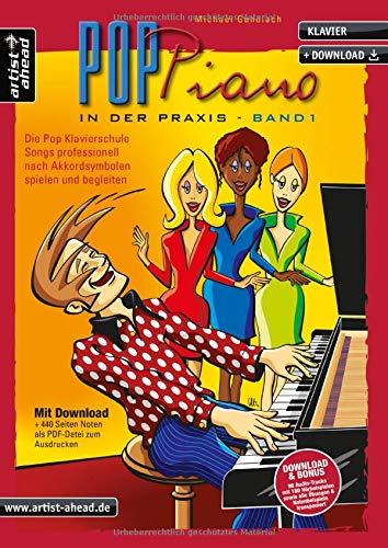 Pop-Piano in der Praxis - Band 1: Songs professionell nach Akkordsymbolen spielen und begleiten (inkl. Download). Lehrbuch für Klavier. Klavierschule. Klavierstücke. Klaviernoten.