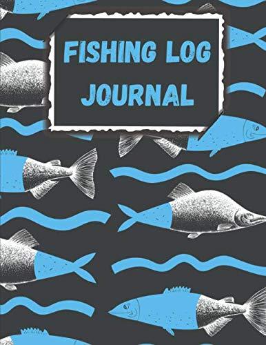 Fishing Log Journal: The Perfect Fishing Log Book for Men Kids & Women