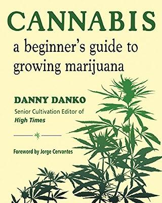 Cannabis: A Beginner's Guide to Growing Marijuana by Hampton Roads Publishing
