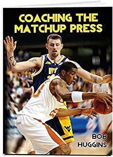 Coaching the Matchup Press: Aggressive Defensive Principles for Winning Basketball