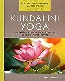 Kundalini Yoga : Une expérience unique pour réconcilier le corps, l'esprit et l'âme