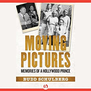 Moving Pictures     Memories of a Hollywood Prince              By:                                                                                                                                 Budd Schulberg                               Narrated by:                                                                                                                                 Kevin T. Collins                      Length: 22 hrs and 50 mins     21 ratings     Overall 4.0