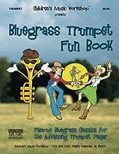 Bluegrass Trumpet Fun Book: Famous Bluegrass Classics for the Advancing Trumpet Player
