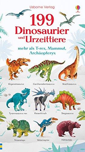 199 Dinosaurier und Urzeittiere: mehr als T-rex, Mammut, Archäopteryx