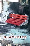 Blackbird: Roman von Matthias Brandt