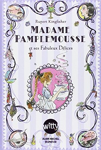 Madame Pamplemousse: Et ses fabuleux délices