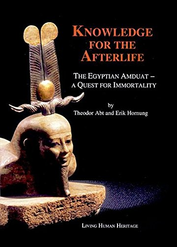 Knowledge for the Afterlife: The Egyptian Amduat -- A Quest for Immortality
