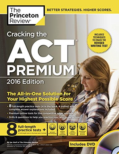 Cracking the ACT Premium Edition with 8 Practice Tests and DVD, 2016 (College Test Preparation)
