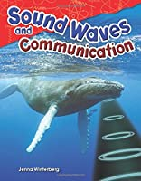 Sound Waves and Communication (Science Readers: Content and Literacy) by Teacher Created Materials(2015-07-20)