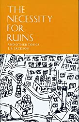 Necessity for Ruins and Other Topics