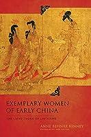 Exemplary Women of Early China: The Lienue Zhuan of Liu Xiang (Translations from the Asian Classics)