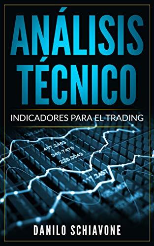 ANÁLISIS TÉCNICO: Indicadores para el trading eBook: Schiavone ...