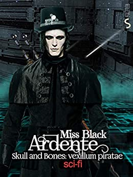 Miss Black - Ardente 01 Skull and bones vexillum piratae (2020)
