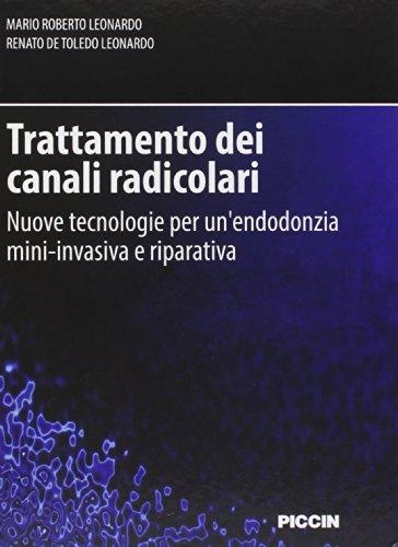 Trattamento dei canali radicolari. Nuove tecnologie per un\'endodonzia mini-invasiva e riparativa