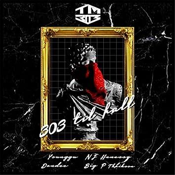 303 Til Fall (feat. Younggu, NJ Henessy, Dandee & Big P Thaikoon)