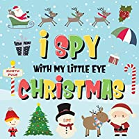 I Spy With My Little Eye - Christmas: Can You Find Santa, Rudolph the Red-Nosed Reindeer and the Snowman? - A Fun Search and Find Winter Xmas Game for Kids 2-4!