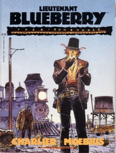 Lieutenant Blueberry 1: The Iron Horse by Jean-Michel Charlier (1-Jun-1990) Paperback