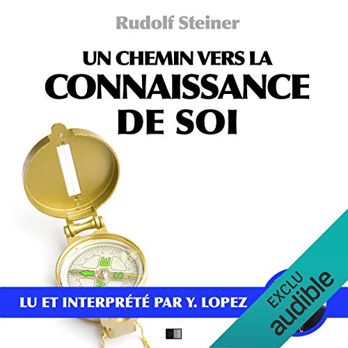 Un chemin vers la connaissance de soi                   By:                                                                                                                                 Rudolf Steiner                               Narrated by:                                                                                                                                 Yannick Lopez                      Length: 2 hrs and 28 mins     Not rated yet     Overall 0.0
