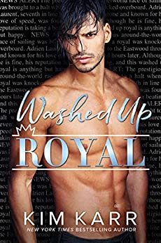 Washed Up Royal (The Royals Book 1) by [Kim Karr]