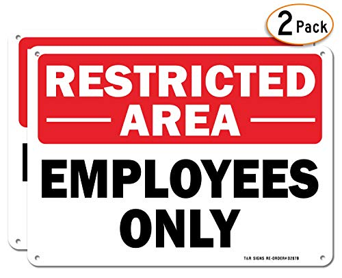 Restricted Area Employees Only Sign - 2 Pack - 10 x 7 Inches Rust Free .040 Aluminum - UV Protected, Waterproof, Weatherproof and Fade Resistant - 4 Pre-drilled Holes
