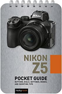 Nikon Z5: Pocket Guide: Buttons, Dials, Settings, Modes, and Shooting Tips
