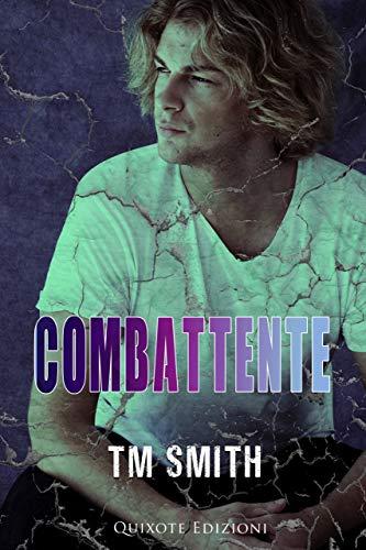 Combattente (Survivor Vol. 3) di [T.M. Smith, Arabella McKenzie]