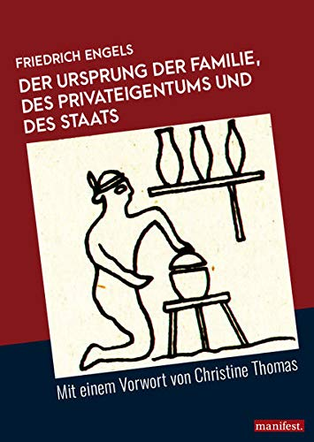 Der Ursprung der Familie, des Privateigentums und des Staats: Mit einem Vorwort von Christine Thomas (Marxistische Schriften)