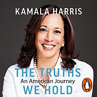 The Truths We Hold     An American Journey              By:                                                                                                                                 Kamala Harris                               Narrated by:                                                                                                                                 Kamala Harris                      Length: 9 hrs and 26 mins     Not rated yet     Overall 0.0