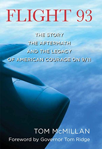 Flight 93: The Story, the Aftermath, and the Legacy of American Courage on 9/11 (English Edition)