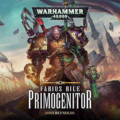 Fabius Bile: Primogenitor     Warhammer 40,000              By:                                                                                                                                 Josh Reynolds                               Narrated by:                                                                                                                                 John Banks                      Length: 10 hrs and 42 mins     28 ratings     Overall 4.4