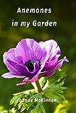 Anemones in my Garden: ArtistGarden.net eBook (English Edition)