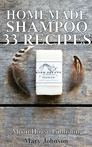 Complete Guide to Homemade DIY Shampoo Making: 33 Organic, Natural, Gourmet Recipes (Shampoo Bars) (English Edition)