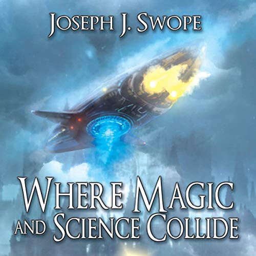 Where Magic and Science Collide cover art