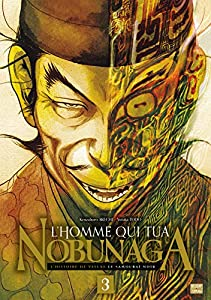L'Homme qui tua Nobunaga Edition simple Tome 3