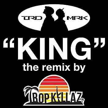 King (Tropkillaz Remix)