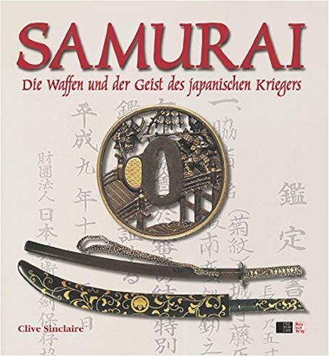 SAMURAI: Die Waffen und der Geist des japanischen Kriegers