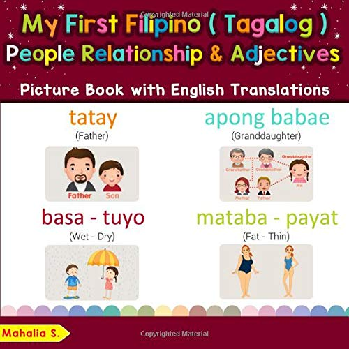 My First Filipino (Tagalog) People, Relationships & Adjectives Picture Book with English Translations: Bilingual Early Learning & Easy Teaching ... Basic Filipino (Tagalog) words for Children)