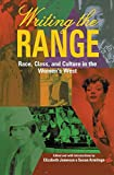 Writing the Range: Race, Class, and Culture in the Women's West