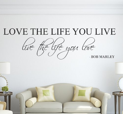 Love The Life You Live Live The Life You Love Bob Marley Wall Decal Quote Art Vinyl Sticker Love 36' Wx10 H