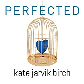 Perfected                   By:                                                                                                                                 Kate Jarvik Birch                               Narrated by:                                                                                                                                 Tavia Gilbert                      Length: 7 hrs and 13 mins     98 ratings     Overall 4.1