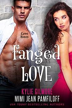 Fanged Love by [Mimi Jean Pamfiloff, Kylie Gilmore]