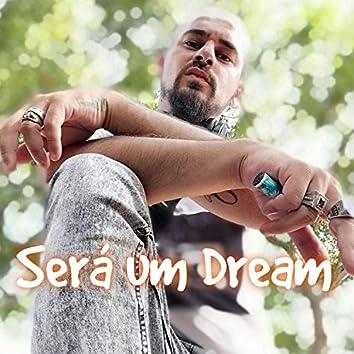 Será um Dream