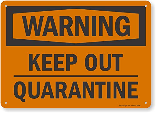 SmartSign 'Warning - Keep Out, Quarantine' Sign | 10' x 14' Plastic