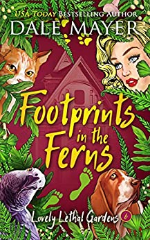 Footprints in the Ferns (Lovely Lethal Gardens Book 6) by [Dale Mayer]