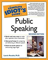 The Complete Idiot's Guide to Public Speaking, 2E