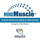 Fear of Dentists and Medical Procedures: Letting Go of the Distress