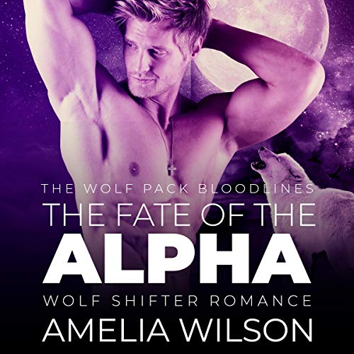 The Fate of the Alpha: Wolf Shifter Romance audiobook cover art