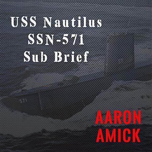 USS Nautilus SSN-571 Submarine Briefing